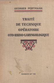 TRAITE DE TECHNIQUE OPERATOIRE OTO-RHINO-LARYNGOLOGIQUE