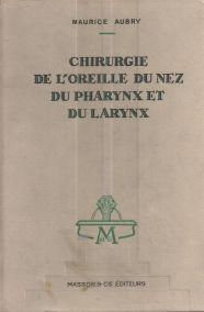 CHIRURGIR DE L'OREILIE DU NEZ DU PHARYNX ET DU LARYNX