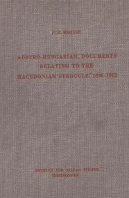 AUSTRO-HUNGARIAN DOCUMENTS RELATING TO THE MACEDONIAN STRUGGLE 1896-1912