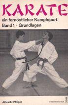 KARATE EIN FERNOSTLICHER KAMPFSPORT BAND 1 GRUNDLAGEN