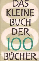 Das Kleine Buch der 100 Bücher - Kritische Stimmen zu neuen Büchern, 6. Jahrgang 1958