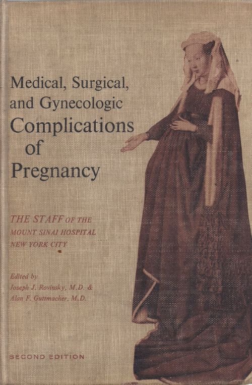 MEDICAL, SURGICAL AND GYNECOLOGIC COMPLICATIONS OF PREGNANCY