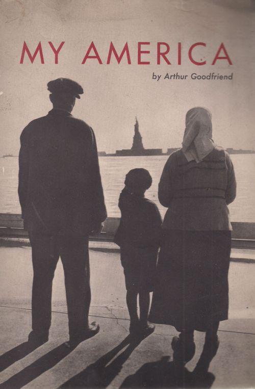 MY AMERICA - GOODFRIEND ARTHUR