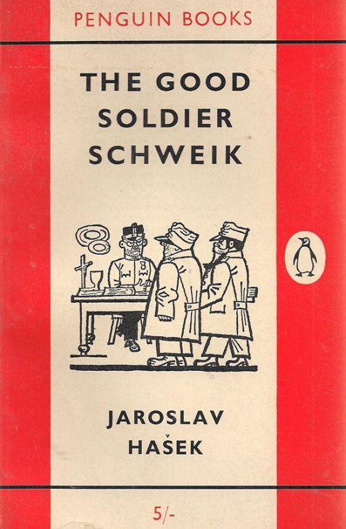 THE GOOD SOLDIER SCHWEIK - HASEK JAROSLAV