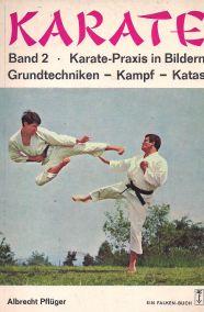 KARATE-PRAXIS IN BILDERN GRUNDTECHNIKEN-KAMPF-KATAS BAND 2