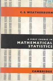 A FIRST COURSE IN MATHEMATICAL STATISTICS