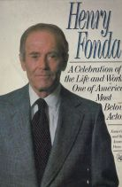 HENRY FONDA - A Celebration of the Life and Work of One of Americas Most Beloved Actors