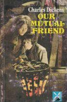 OUR MUTUAL FRIEND / Ο ΚΟΙΝΟΣ ΜΑΣ ΦΙΛΟΣ