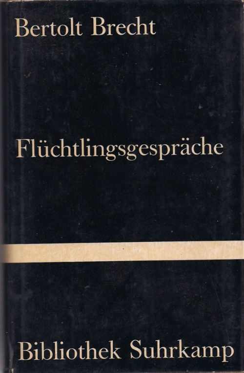 FLÜCHTLINGSGESPRÄCHE - BERTOLT BRECHT