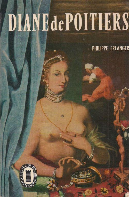 DIANE DE POITIERS - ERLANGER PHILIPPE