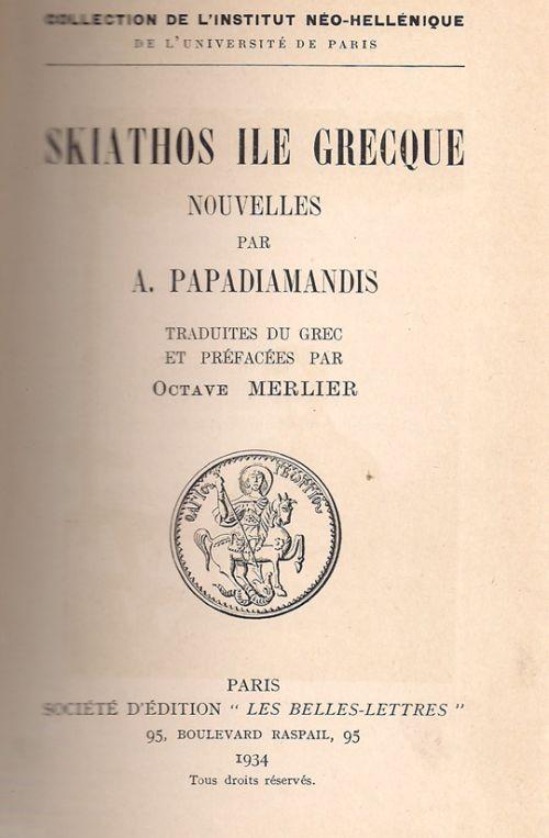 SKIATHOS ILE GRECQUE - NOUVELLES PAR A. PAPADIAMANDIS MERLIER OCTAVE